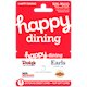 Happy Dining West $25-$500